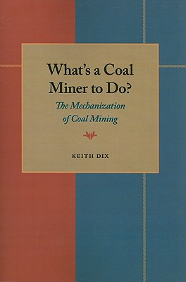 What-s a Coal Miner to Do? By Dix, Keith